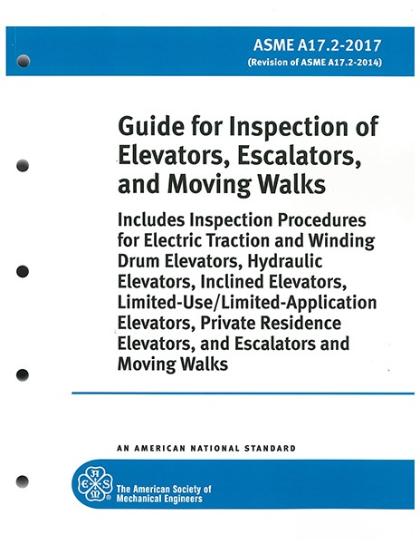 A17.2 – 2017 Guide for Inspection of Elevators, Escalators and Moving Walks