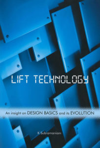 Lift Technology – An Insight on Design Basics and its Evolution